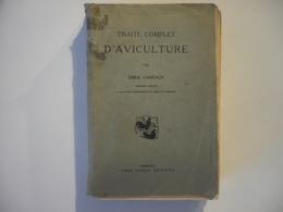 Traité Complet D'aviculture - CARPIAUX Emile -Edition Originale - RARE - Animaux