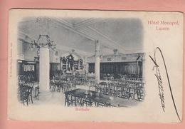 OLD POSTCARD - SWITZERLAND - SCHWEIZ - SUISSE -    LUZERN - BIERHALLE - HOTEL MONOPOL  1903 - LU Luzern