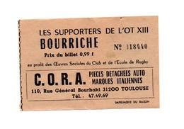 Ticket D'entrée N°18440 Les Supporters De L'Ot XIII Bourriche Publicité C.O.R.A Pièces Détachées Auto Italiennes - Tickets D'entrée