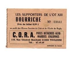 Ticket D'entrée N°18441 Les Supporters De L'Ot XIII Bourriche Publicité C.O.R.A Pièces Détachées Auto Italiennes - Tickets D'entrée