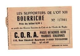 Ticket D'entrée N°17901 Les Supporters De L'Ot XIII Bourriche Publicité C.O.R.A Pièces Détachées Auto Italiennes - Tickets D'entrée