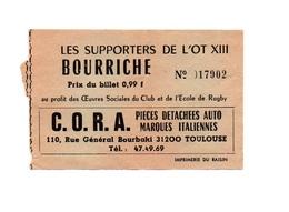Ticket D'entrée N°17902 Les Supporters De L'Ot XIII Bourriche Publicité C.O.R.A Pièces Détachées Auto Italiennes - Tickets D'entrée