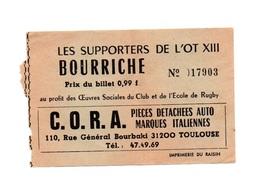 Ticket D'entrée N°17903 Les Supporters De L'Ot XIII Bourriche Publicité C.O.R.A Pièces Détachées Auto Italiennes - Tickets D'entrée