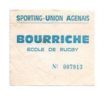 Ticket D'entrée N°007913 Sporting-Union-Agenais Bourriche école De Rugby - Tickets D'entrée