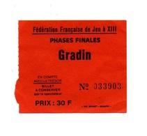 Ticket D'entrée N°033903 Fédération Française De Jeu à XIII Phases Finales Gradin - Tickets D'entrée