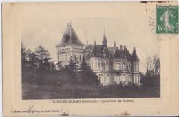 La Roche Chalais Un Château Des Environs Voyagé 1913 - Otros Municipios