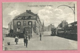 57 - ALGRINGEN - ALGRANGE - Friedenstrasse - Tram - Tramway - Strassenbahn - Francia