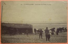 CARTE CAYEUX SUR MER - 80 - LANCEMENT D'UN BATEAU DE PECHE - SCAN RECTO/VERSO-13 - Cayeux Sur Mer