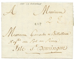 "1781 CAP + ""2e"" Tax Marking On Entire Letter From LA ROCHELLE (FRANCE) To PORT AU PRINCE. Superb. - Haïti"