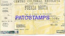 129497 ARGENTINA BS AS CENTRO CULTURAL COMPAÑIA TEATRAL RECOLETA FUERZA BRUTA 2017 TICKET ENTRADA NO POSTAL POSTCARD - Andere Sammlungen