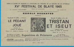 XVme FESTIVAL DE BLAYE 1965 O.R.T.F. RODOLF DESHAYES  PRESENTE LE PEDANT JOUE TRISTAN ET ISEUT EXPOSITION DE PEINTURES - Pubblicitari