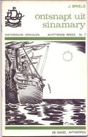 Historisch Verhaal - Ontsnapt Uit Sinamary - J. Briels - Uitg. De Sikkel Antwerpen 1971 - Livres, BD, Revues