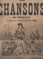 LES CHANSONS DU PROGRES, Almanach Chantant Pour 1885 (FGF 059) - Vieux Papiers