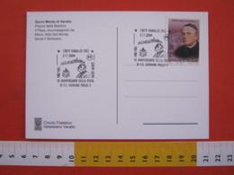 A.14 ITALIA ANNULLO 2004 VARALLO VERCELLI VALSESIA 20 ANNI VISITA PAPA GIOVANNI PAOLO II AL SACRO MONTE RELIGIONE CRISTO - Papi