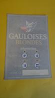 PLAQUE PUBLICITAIRE GAULOISES BLONDES ALLUMETTES - HORAIRES D'OUVERTURES POUR DEBIT DE TABAC - Plaques En Carton