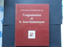 EXPOSITION DE BRUXELLES 1958 - TOME 1 - L'organisation Et Le Fonctionnement - Belgium