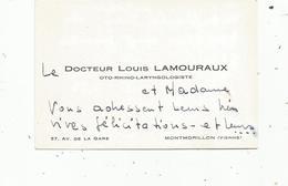 Carte De Visite , MONTMORILLON , Docteur Louis Lamouraux ,oto-rhino-laryngologiste - Cartes De Visite