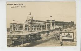 AFRIQUE - EGYPTE - ALEXANDRIE - ALEXANDRIA - College Saint Marc (tramway ) - Alexandrie