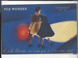 PILE WONDER  Catalogue 1939 - 1940  , 50 P. Illustrations En Couleurs  13,5 X 21 Cm . Bon état - Autres