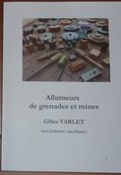 Livres De Documentation Sur Les Allumeurs De  Mines Et De Grenades 1914-18, 1939-45, Autres Casques, Armes Neutralisées - Français