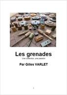 Livre De Doc Sur Les Grenades,  1914-18, 1939-45, Autres Casques, Armes Neutralisées Mines, Allumeurs - Français