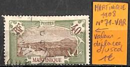 [835124]TB//O/Used-Martinique 1908 - N° 71-VAR, Valeur Déplacée - Martinique (1886-1947)