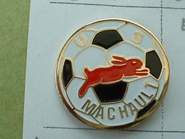 Pin's FOOTBALL - U.S MACHAULT - LAPIN -  08 - ARDENNES - Football