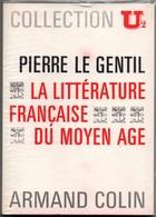 La Littérature Française Du Moyen-âge - Le Gentil 1969 - Coll. U2 200 Pages - 12 X 16,5 Cm - Médiéval - Histoire