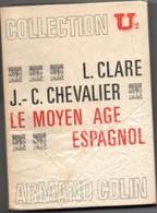 Le Moyen-âge Espagnol - Clare & Chevalier 1972 - Coll. U2 - 330 Pages - 12 X 16,5 Cm - Médiéval - Histoire