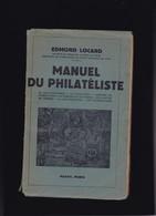 MANUEL DU PHILATELISTE Par Edmond Locard Paris 1942 359 Pages - Handbücher