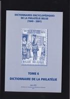 DICTIONNAIRES ENCYCLOPEDIQUES DE LA PHILATELIE BELGE TOME 6 Par Oth 154 Pages - Dizionari Filatelici