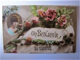 FRANCE - CHARENTE MARITIME - Un Bonjour De Saintes - 1917 - Saintes