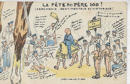 Thème, MILITARIA, Humoristique,La Fête Du Père 100 ( Cérémonie Sentimentale Et Historique,  Couleurs, Scan Recto-Verso - Humoristiques