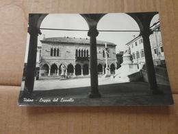 CARTOLINA UDINE-LOGGIA DEL LIONELLO-VERA FOTOGRAFIA-VIAGGIATA 1961 - Udine