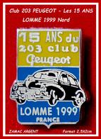 """SUPER PIN'S 203 PEUGEOT : Emis Par Le Club """"203 PEUGEOT"""" De LOMME Pour Les 15 Ans Du Club En ZAMAC Base ARGENT 2,5X2,3cm - Peugeot"""