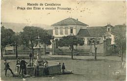 PORTUGAL-POSTCARDS- BRAGANÇA--MACEDO DE CAVALEIROS--PRAÇA DAS EIRAS E ESCOLAS PRIMÁRIAS - Bragança