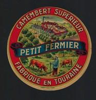 Ancienne Etiquette Fromage  Camembert Supèrieur Petit Fermier  Fabriqué En Touraine  45%mg - Fromage