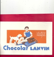 "BUVARD "" CHOCOLAT LANVIN ""  LE BON CHOCOLAT FRANCAIS  . DOS VIERGE - Chocolat"