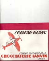 """BUVARD """" L'OISEAU BLANC """"  SERVICE CONFISERIE DE LA CHOCOLATERIE LANVIN De DIJON . DOS VIERGE - Chocolat"""