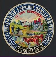 """Ancienne Etiquette Fromage  Le Bon Berrichon 25%mg  Etablissement  Paillaud Tours """" Fermier Vaches"""" - Fromage"""