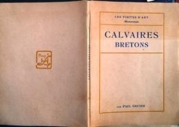 1920 Calvaires Bretons PaulGruyer Les Visites D'Art Memoranda Paul Gruyer éd.Henry Laurens Imp.Ch.Hérissey - Tourisme