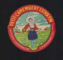 "Ancienne Etiquette Fromage  Petit Camembert Extra Fin  De Ma Prairie 40%mg Laiterie Coop De Chadenac Charente Maritime "" - Cheese"
