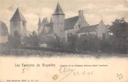 Les Environs De Bruxelles.  L'église Et Le Château WOLUWE SAINT LAMBERT - Woluwe-St-Lambert - St-Lambrechts-Woluwe