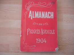 1904 Almanach Du Progres Agricole  Edi Yvert Et Tellier - Historical Documents