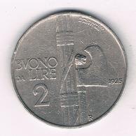 2 LIRE 1925 R ITALIE /1256/ - 1861-1946 : Royaume