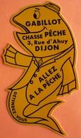 AUTOCOLLANT STICKER - GABILLOT - CHASSE PECHE - DIJON - DETENDEZ VOUS ALLEZ A LA PECHE - Autocollants