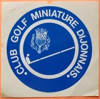 AUTOCOLLANT STICKER - CLUB GOLF MINIATURE DIJONNAIS - DIJON - Stickers