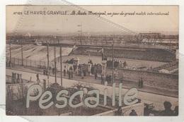76 SEINE MARITIME  CP ANIMEE LE HAVRE GRAVILLE - LE STADE MUNICIPAL UN JOUR DE GRAND MATCH INTERNATIONAL - CIRCULEE 1936 - Graville