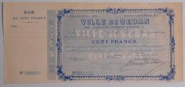 BON De 100 Francs VILLE De SEDAN Du 28 Février 1871 - Ardennes 08 - Unclassified
