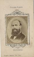 Type CDV -Figaro-Monsieur FLOURENS- D'après Bacard Fils Photographe-format 6,3 X 10,4cm - Famous People